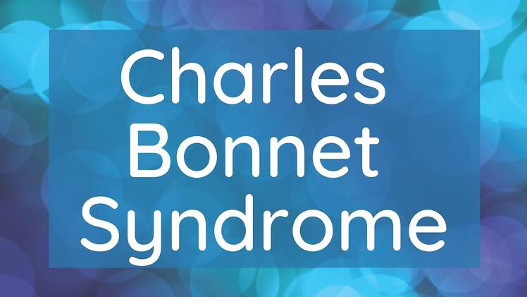 Image of the words Charles Bonnet Syndrome on a blue background with abstract blue lights behind