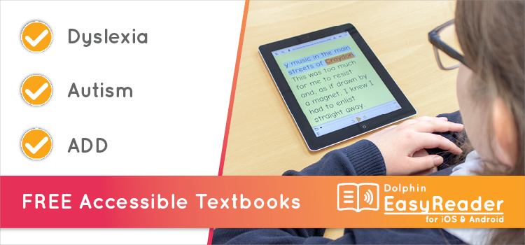 Image shows a school pupil reading an accessible book on a tablet in school. With the words 'Free Accessible Textbooks for Dyslexia, Autism and ADD'
