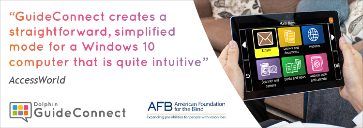 GuideConnect and American Foundation for the Blind Logo with the words, GuideConnect creates a straightforward, simplified mode for a Window's 10 computer that is quite intuitive.